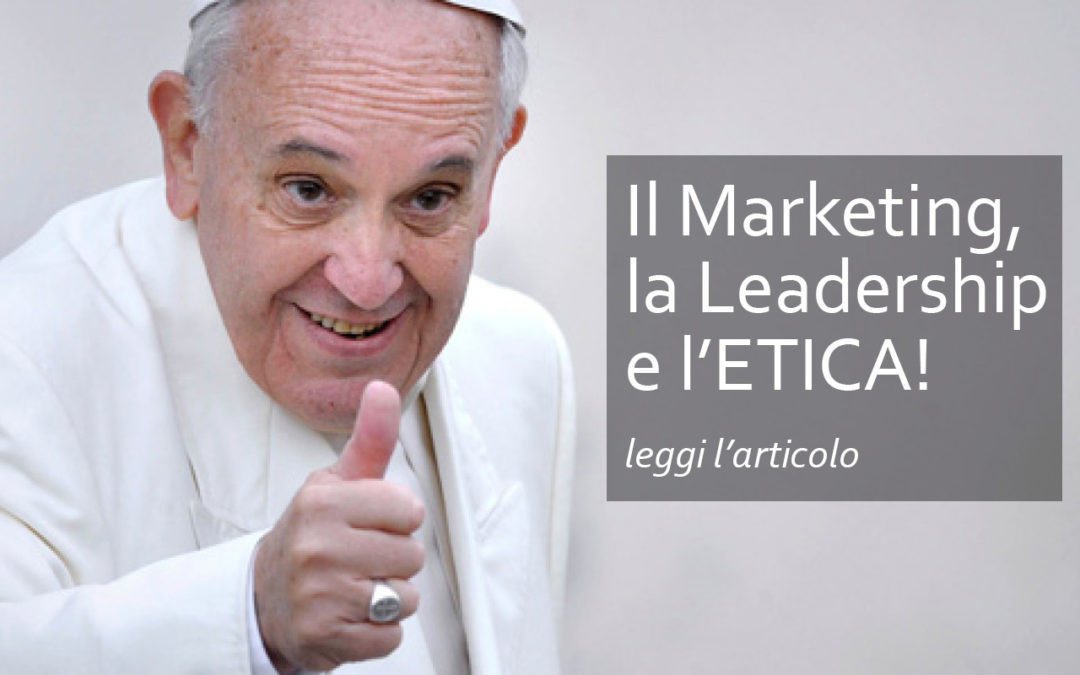 Il Marketing, la Leadership e l'ETICA!